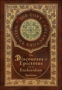 The Discourses of Epictetus and the Enchiridion  100 Copy Collector s Edition  Book