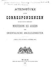 Actenstücke aus den Correspondenzen des Kais. und Kön. gemeinsamen Ministeriums des Äussern über orientalische Angelegenhaiten: vom 13. Juli 1878 bis 12. October 1880