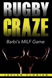 Rugby Craze: Barbi's MILF Game