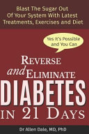 Reverse and Eliminate Diabetes in 21 Days PDF