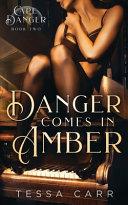 Download Danger Comes in Amber Book