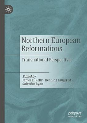 Northern European Reformations