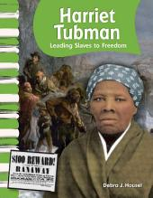 Harriet Tubman: Leading Slaves to Freedom: Leading Slaves to Freedom