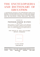 The Encyclopaedia and Dictionary of Education: A Comprehensive, Practical and Authoritative Guide on All Matters Connected with Education, Including Educational Principles and Practice, Various Types of Teaching Institutions, and Educational Systems Throughout the World, Volume 3