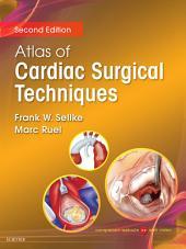 Atlas of Cardiac Surgical Techniques E-Book: Edition 2