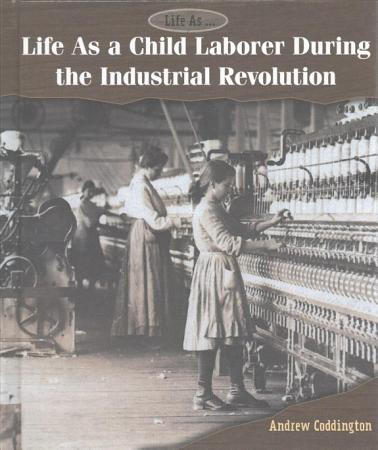 Life As a Child Laborer During the Industrial Revolution PDF