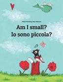 Am I Small? Io Sono Piccola?