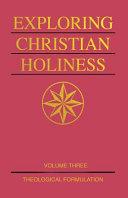 Exploring Christian Holiness, Volume 3