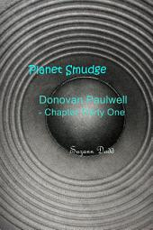 Planet Smudge: Donovan Paulwell - Chapter Thirty One