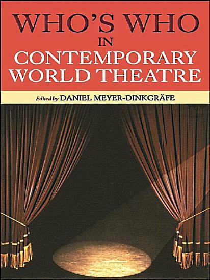 Who s Who in Contemporary World Theatre PDF
