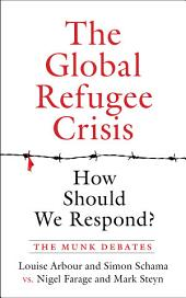 The Global Refugee Crisis: How Should We Respond?: The Munk Debates