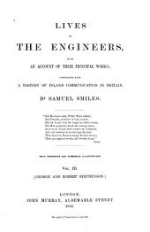 Lives of the Engineers, with an Account of Their Principal Works: Comprising Also a History of Inland Communication in Britain, Volume 3