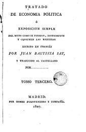 Tratado de economía política, ó Exposicion simple del modo con que se forman, distribuyen y consumen las riquezas, 3
