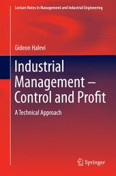Industrial Management- Control and Profit: A Technical Approach