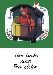 Herr Fuchs und Frau Elster: Ein musikalisches Bilderbuch