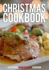 Diabetes Christmas Cooking: 26 delicious festive recipes for people with diabetes