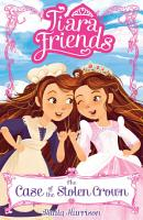 Tiara Friends 1  The Case of the Stolen Crown PDF