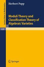 Moduli Theory and Classification Theory of Algebraic Varieties