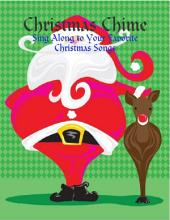 Christmas Chime - Sing Along to Your Favorite Christmas Songs