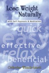 Lose Weight Naturally: With Self-Hypnosis & Meditation