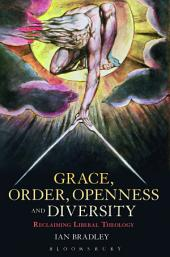 Grace, Order, Openness and Diversity: Reclaiming Liberal Theology