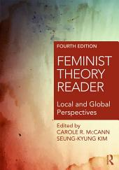 Feminist Theory Reader: Local and Global Perspectives, Edition 4