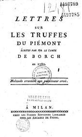 Lettres sur les truffes du Piemont, écrites par Mr. le comte de Borch en 1780...