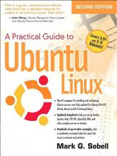 Practical Guide to Ubuntu Linux (Versions 8.10 and 8.04): Edition 2