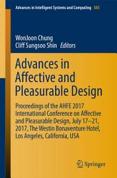 Advances in Affective and Pleasurable Design: Proceedings of the AHFE 2017 Conference on Affective and Pleasurable Design, July 17-21, 2017, Los Angeles, California, USA