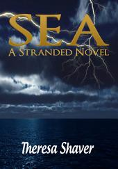 Sea: A Stranded Novel