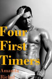 Four First Timers (First Time Gay Virgin Erotica Collection): Gay Bundle