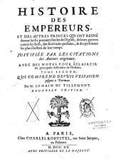 Histoire des empereurs et des autres princes qui ont régné depuis les six premiers siècles de l'Eglise...