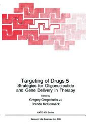 Targeting of Drugs 5: Strategies for Oligonucleotide and Gene Delivery in Therapy