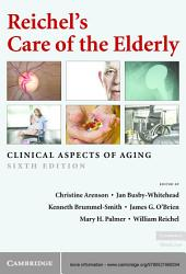 Reichel's Care of the Elderly: Clinical Aspects of Aging, Edition 6