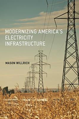 Modernizing America s Electricity Infrastructure