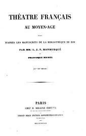 Théatre Francais au moyen age: publié d'après les manuscripts de la Bibliothèque du roi