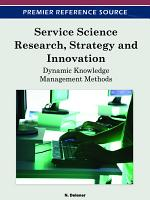 Service Science Research, Strategy and Innovation: Dynamic Knowledge Management Methods