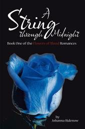 A String Through Midnight: Book One of the Flowers of Blood Romances