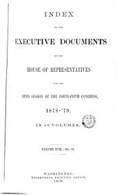 House Documents, Otherwise Publ. as Executive Documents: 13th Congress, 2d Session-49th Congress, 1st Session, Volume 17
