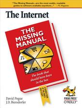 The Internet: The Missing Manual: The Missing Manual