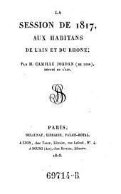 La session de 1817, aux habitans de l'Ain et du Rhone