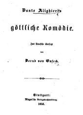 Dante Alighieri's Göttliche Komödie. Ins Deutsche übersetzt von Bernd von Guseck