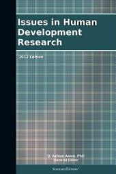 Issues in Human Development Research: 2012 Edition