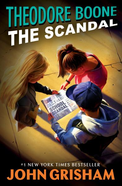 Download Theodore Boone  The Scandal Book