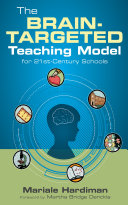 The Brain-Targeted Teaching Model for 21st-Century Schools