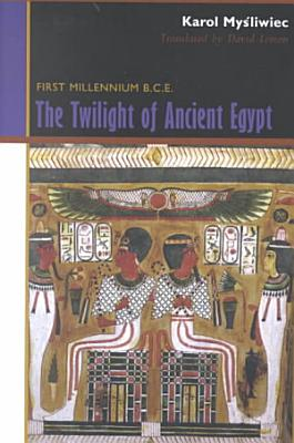 The Twilight of Ancient Egypt PDF