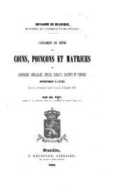 Catalogue du Dépôt des coins, poinçons et matrices de monnaies, médailles, jetons, sceaux, cachets et timbres appartenant à l'État ... Par Ch. Piot