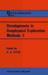 Developments in Geophysical Exploration Methods—1