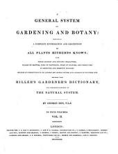 A General History of the Dichleamydeous Plants ... Arranged According to the Natural System: Volume 2
