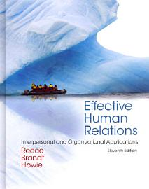 Effective Human Relations  Interpersonal And Organizational Applications